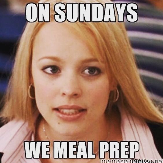 Meal Prep / Mean Girls quote / humor