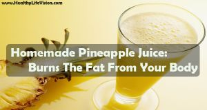 Homemade Pineapple Juice Burns The Fat From from-your-body