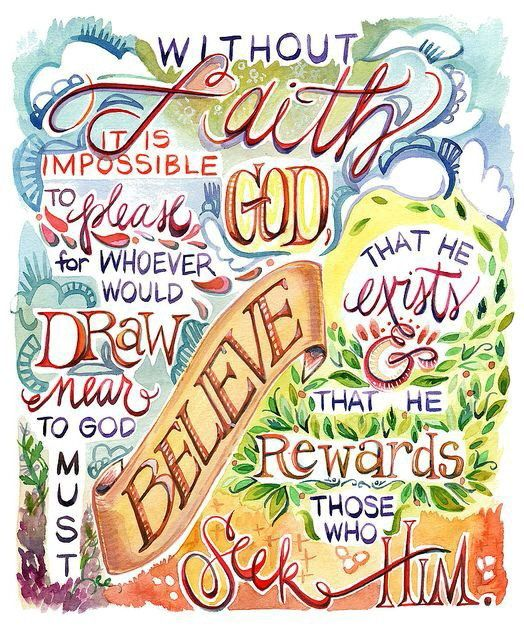 "Hebrews 11:5-6 ""By faith Enoch was translated that he should not see death; and was not found, because God had translated him: for before his translation he had this testimony, that he pleased God.  But without faith it is impossible to please him: for he that cometh to God must believe that he is, and that he is a rewarder of them that diligently seek him.:"