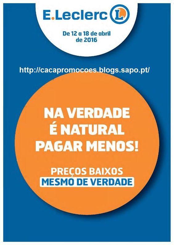 Promoções E Leclerc - Antevisão Folheto 12 a 18 abril - http://parapoupar.com/promocoes-e-leclerc-antevisao-folheto-12-a-18-abril/