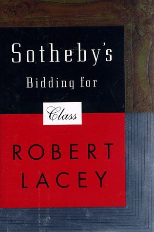 Sotheby's: Bidding for Class by Robert Lacey http://www.amazon.com/dp/0316511390/ref=cm_sw_r_pi_dp_BC-fwb0W0HQ5Z