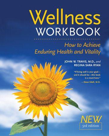 The Wellness Workbook, 3rd ed by John W. Travis