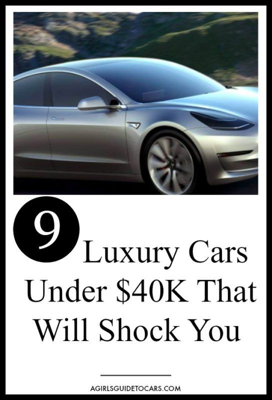 Ballin On A Budget 9 Of The Best Luxury Cars Under 40k A Girl S Guide To Cars Affordable Luxury Cars Best Luxury Cars Luxury Cars