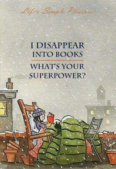 I disappear into books. What's your superpower? | Books | 著作 | книга | Livre | Libro | Reading |:
