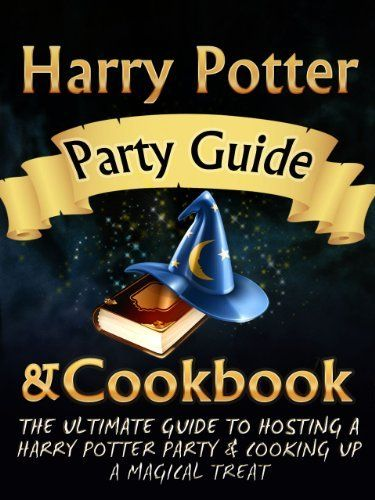 Harry Potter Party Guide & Cookbook: An Unofficial Harry Potter Party Book With Magic Treats, Recipes, Potions, Spells, Games, Cookbook & More. Everything You Need For The Perfect Harry Potter Party. by Fiona Evans, http://www.amazon.com/dp/B0079Q9MIY/ref=cm_sw_r_pi_dp_XWx8rb12C9M2P