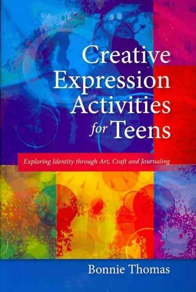 Creative Expression Activities for Teens: Exploring Identity Through Art, Craft and Journaling