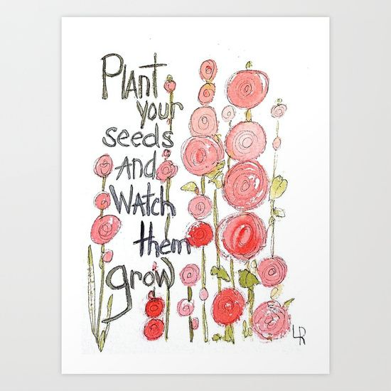 Watercolor Illustration Print Plant your seeds and watch them grow is illustrated with pink whimsical flowers.: