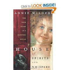 """""""In 1994, Annie Wilder and her children moved into a 100-year-old house in a historic Mississippi River town. It felt like-and proved to be-a very haunted house. The story of a remarkable old Victorian house that seems to be a threshold to the spirit world and the astral realm, House of Spirits and Whispers has a backstory of the Wilder family's relationship with the ghost of the home's previous owner, an old man named Leon."""""""