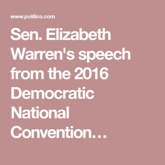 Sen. Elizabeth Warren's speech from the 2016 Democratic National Convention…