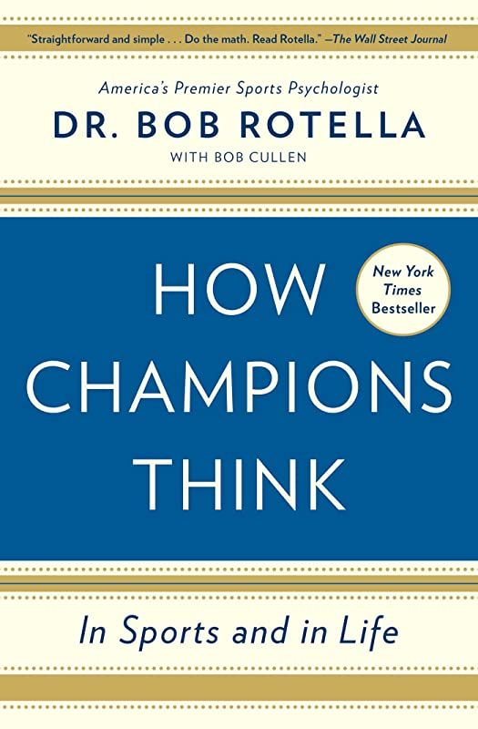 Read Book How Champions Think In Sports And In Life By Dr Bob Rotella And Bob Cullen