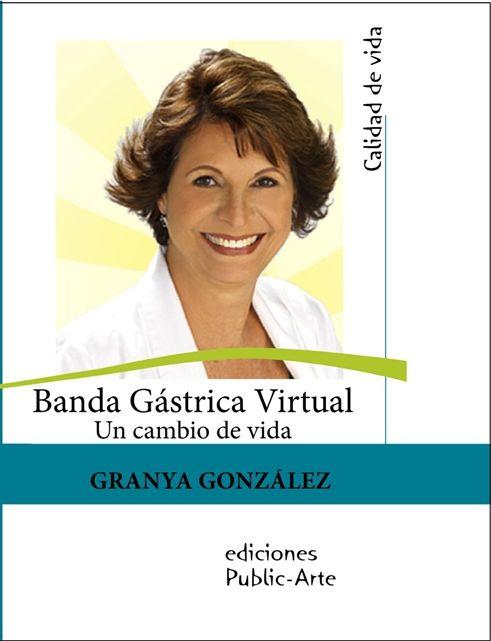 Mi primer libro Banda Gástrica Virtual: Un Cambio de Vida será bautizado el 22 de mayo, y está disponible en la estética y a través de Ediciones PubliCARTE (0212) 2852976//2853086 publicarteeditorial@gmail.com