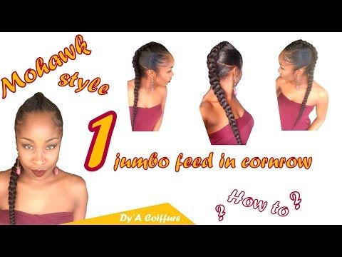 One jumbo feed in cornrow : Mohawk style ! By Dy'A Coiffure - YouTube