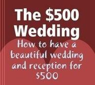 How to have a beautiful wedding for $500