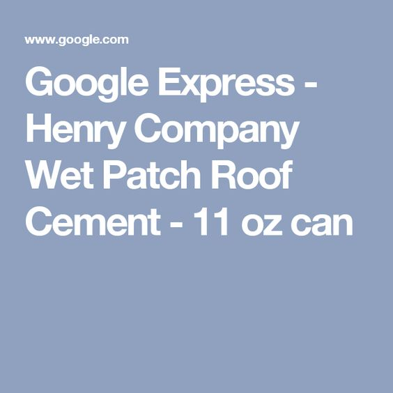 Google Express Henry Company Wet Patch Roof Cement 11 Oz Can Roof Cement Expressions Everyday Essentials Products