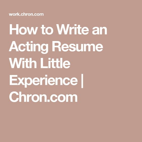 How to Write an Acting Resume With Little Experience - acting resume for beginners