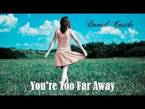 You're Too Far Away  David Castle  (TRADUÇÃO) HD (Lyric Video)