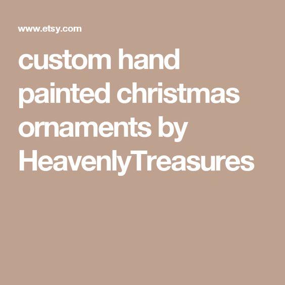 custom hand painted christmas ornaments by HeavenlyTreasures