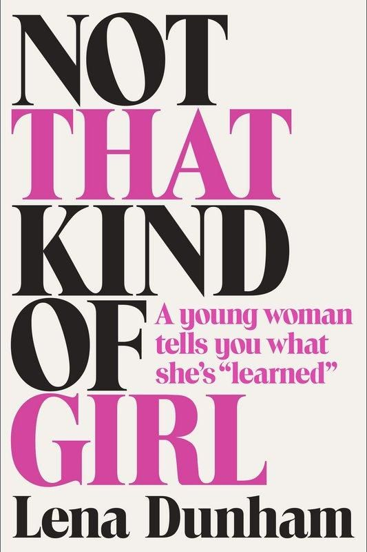 The four books that made Victoria Justice's reading list: Not That Kind of Girl by Lena Dunham