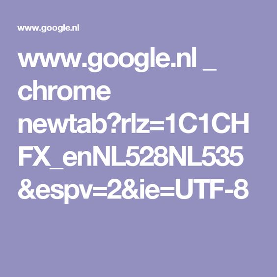 www.google.nl _ chrome newtab?rlz=1C1CHFX_enNL528NL535&espv=2&ie=UTF-8