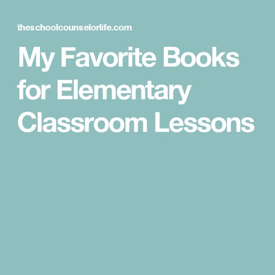 My Favorite Books for Elementary Classroom Lessons