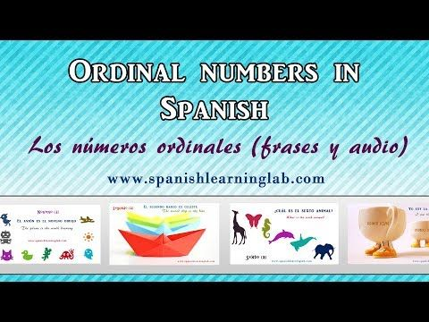 "Ordinal numbers in Spanish 1- 10 (pictures + audio). Ordinal numbers in Spanish 1- 10 (pictures + audio) Learn how to say and write ordinal numbers in Spanish from 1 to 10. Read several examples using ""los numerous ordinales"" and listen to their pronunciation in Spanish."