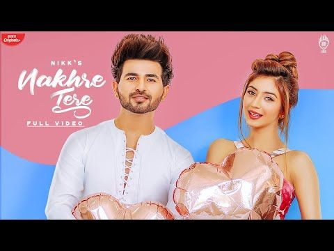 Nakhre Tere Lyrics By Nikk Latest Punjabi Song 2020 Music Given By Rox A Nakhre Tere Song Lyrics Are Written By Nikk