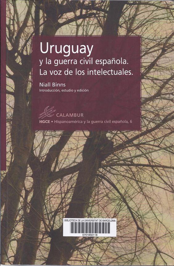 http://cataleg.ub.edu/record=b2182829~S1*cat #GuerraCivil #Uruguai #intel·lectuals