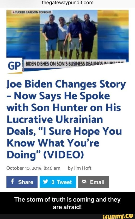 Thegatewaypundimom Gp Ioe Biden Changes Story Now Says He Spoke With Son Hunter On His Lucrative Ukrainian Deals I Sure Hope You Know What You Re Doing Vi Memes Funny Sports