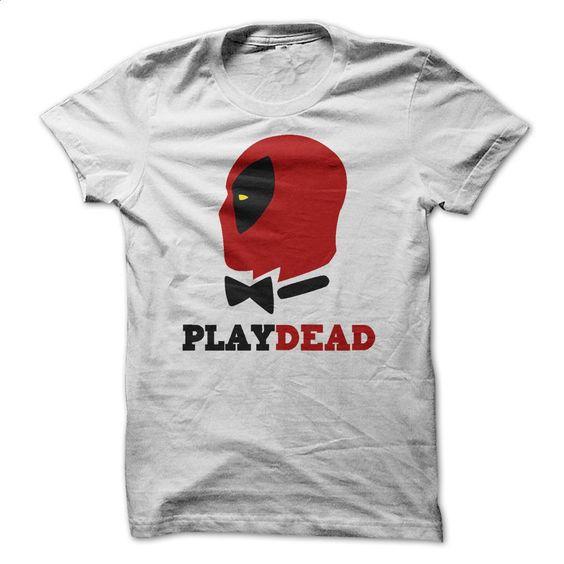 Play Dead T Shirt, Hoodie, Sweatshirts - shirt outfit #Tshirt #style