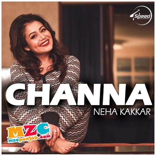 Channa Neha Kakkar Djpunjab Io Download At Http Djpunjab Io Single Tracks Channa Neha Kakkar Ikka Mp3 Song Yptprup Html Mp3 Song Download Mp3 Song Songs