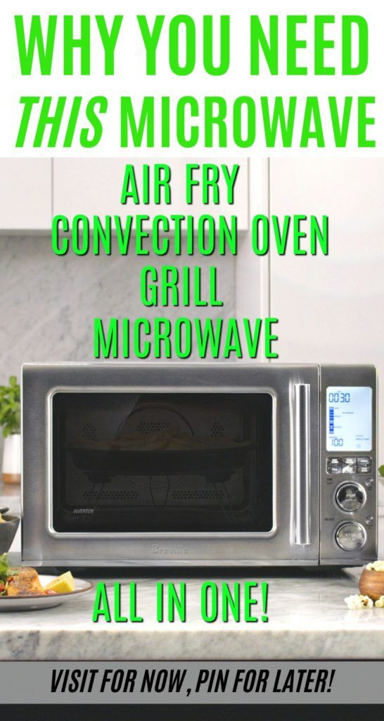 The Breville Microwave Convection Oven Combo Is Truly An All In One Appliance Not Only Can You In 2020 Microwave Convection Oven Microwave Grill Convection Microwaves