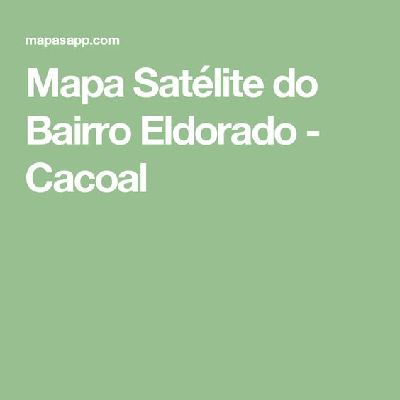 Mapa Satélite do Bairro Eldorado - Cacoal