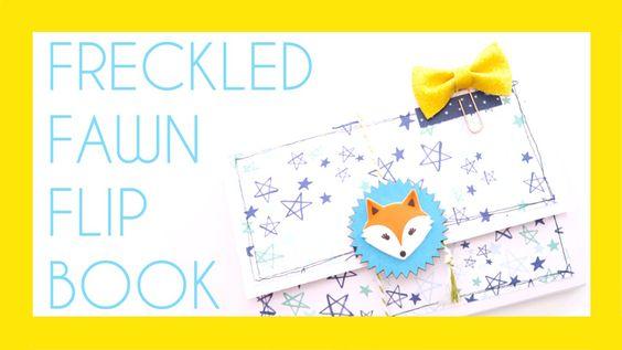 LETS GET CRAFTY // Freckled Fawn Flip Book!