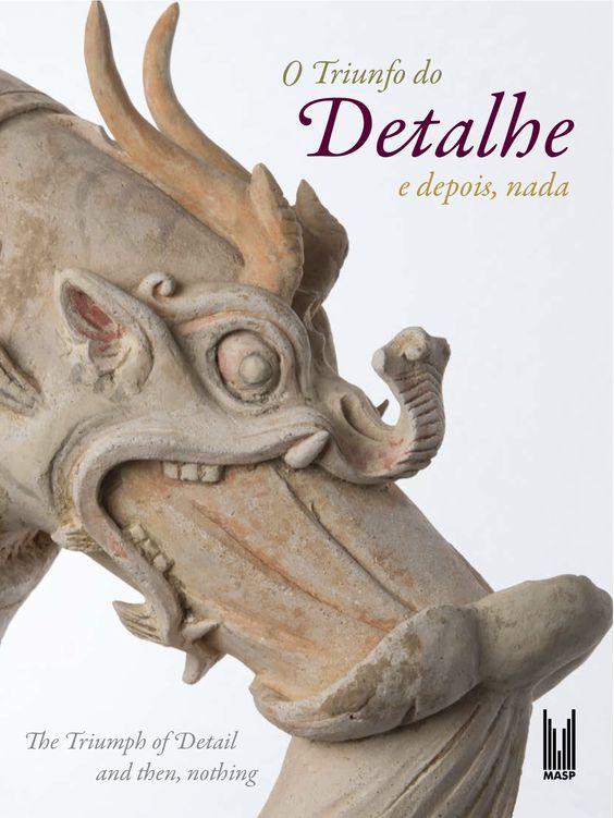 Catálogo O triunfo do detalhe (e depois, nada) | Coordenação editorial: .comunique | Design: Negrito