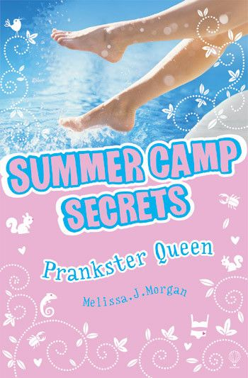Book #46 2015: Summer Camp Secrets #2: Prankster Queen | Call me Ms. Bibliophile