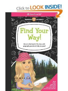 Find Your Way!: Move to the head of the class with geography puzzles to help you pass! (American Girl)