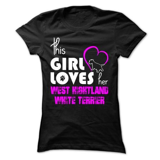 This Girl Loves Her West Highland White Terrier - #appreciation gift #retirement gift. BUY-TODAY => https://www.sunfrog.com/Pets/This-Girl-Loves-Her-West-Highland-White-Terrier-ybszf-Ladies.html?68278