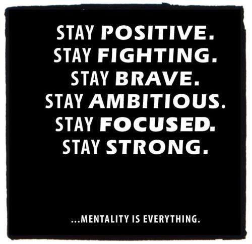 Stay Positive Quotes , Stay Fighting , Stay Brave, Stay