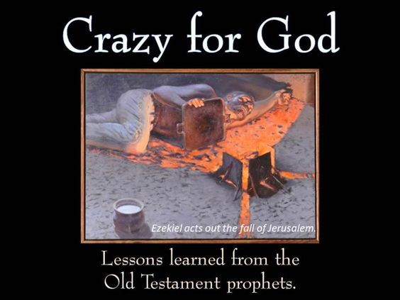 Crazy for God: Lessons Learned from the Old Testament Prophets