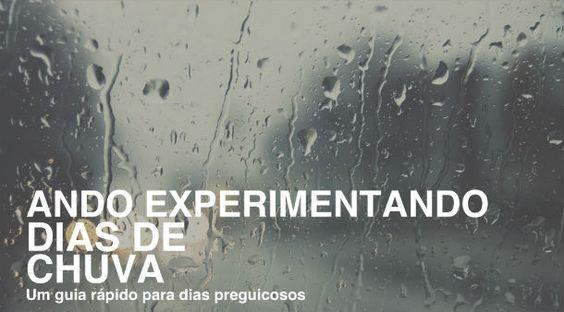 Ando Experimentando dias de chuva: um guia rápido para dias preguiçosos AndoExperimentando | AndoExperimentando