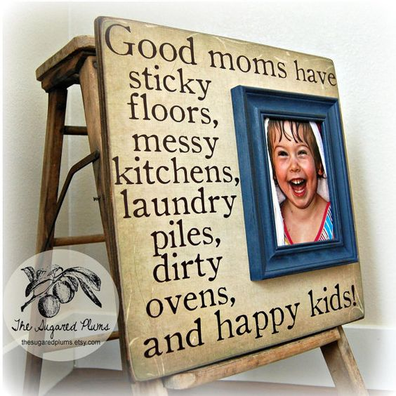 Good Moms Have Sticky Floors Quote: Mothers Day Gift, Mom Gift, Mothers Day Picture Frame
