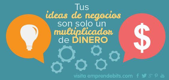 Tus ideas de negocios son solo un multiplicador de dinero.