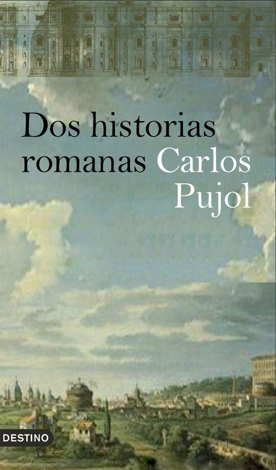 Carlos Pujol: Dos historias romanas