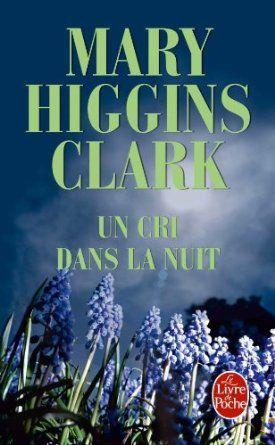 Un cri dans la nuit: Mary Higgins Clark: Livres
