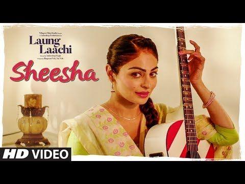 Sheesha Laung Laachi Video Song Mannat Noor Ammy Virk Neeru Bajwa Amrit Maan Mannat Noor Youtube Songs Bollywood Movie Songs Movie Songs