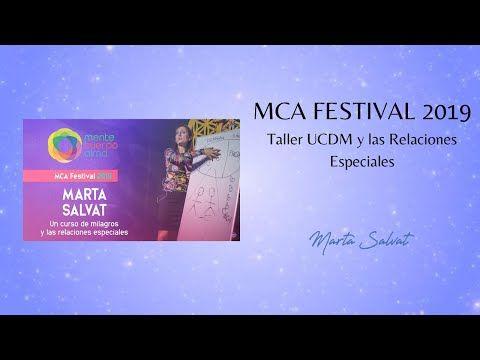 Mca Festival 2019 Marta Salvat Un Curso De Milagros Y Las Relaciones Especiales Martasalvat Ucdm Youtube En 2020 Un Curso De Milagros Cursillo Milagros