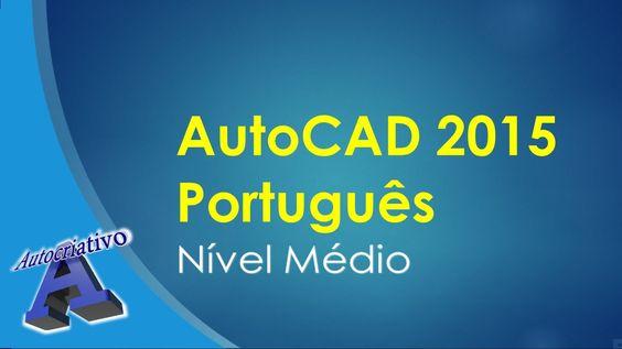 AutoCAD 2015 Português - Aula 01/16 - Nível Médio - Autocriativo