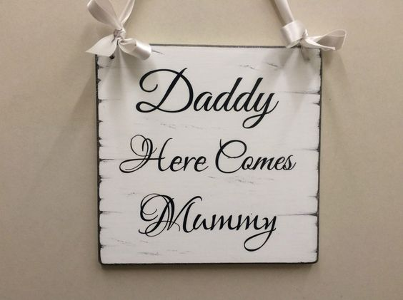 Daddy here comes mummy wedding sign bridesmaid/page boy vintage style