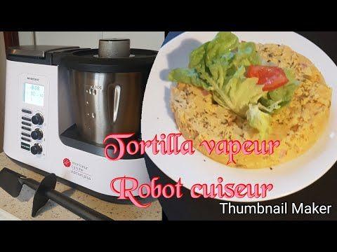 Monsieur Cuisine Plus Recette De Tortilla Cuisson Vapeur Youtube Recette Tortilla Cuisine Plus Cuisine