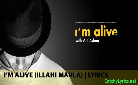 I'M Alive Lyrics | Atif Aslam, Maher Zain | (Illahi Maula)